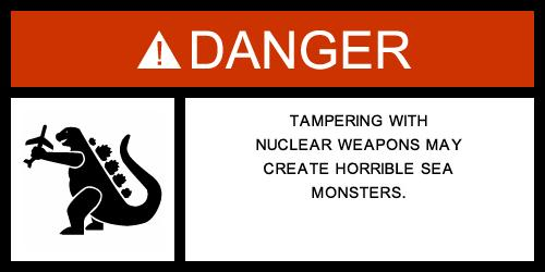 Tampering with nuclear weapons may create horrible sea monsters